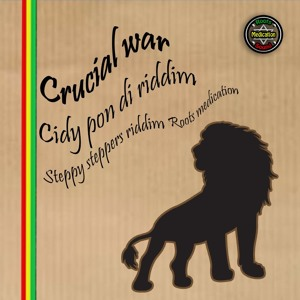 Crucial War - Cidy Pon Di Riddim