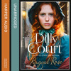 Ragged Rose, By Dilly Court, Read by Annie Aldington