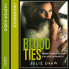 Blood Ties: Family is not always a place of safety, By Julie Shaw, Read by Jim Millea