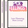 Fuck Feelings, By Dr. Michael Bennett and Sarah Bennett, Read by Patrick Lawlor