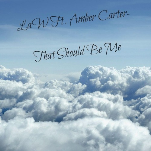 SHELOVELAW Featuring. Amber Carter - That Should Be Me