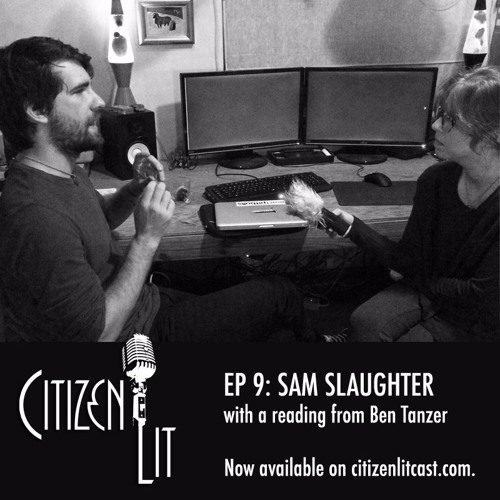 Episode 9: Sam Slaughter with a reading from Ben Tanzer