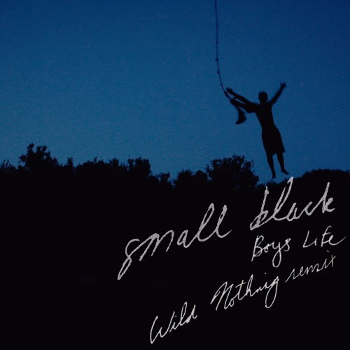Small Black - Boys Life (Wild Nothing Remix)