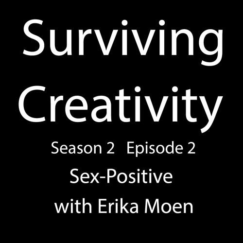 Surviving Creativity S02E02 - Sex-Positive with Erika Moen