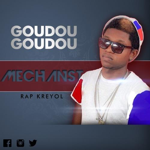 Goudou Goudou - MechansT [Rap Kreyol] Epi Dan