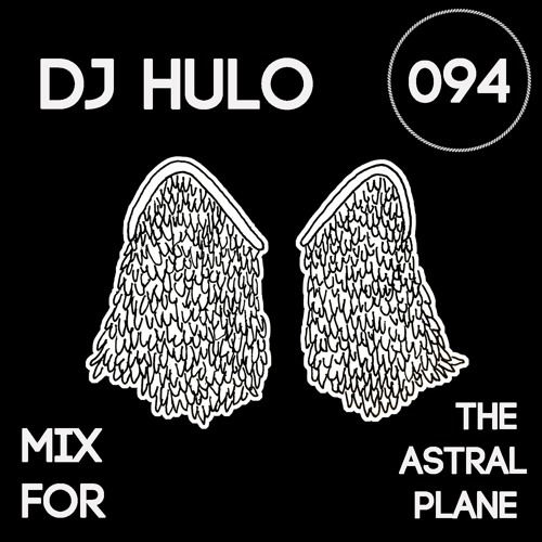 DJ Hulo Mix For The Astral Plane