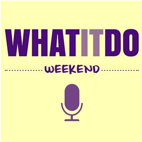 WhatItDo Weekend 001