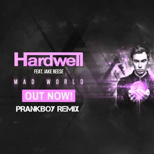 Hardwell Feat. Jake Reese - Mad World(PrankBoy Remix)