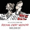 M.E.G & N.E.R.A.K. vs D.Zowie - Rocking Every Weekend (Wavejohn Edit)**Click BUY for FREE DOWNLOAD**