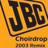 JBC - Choirdrop (JBC ALT DROP 2003 Remix) 120BPM