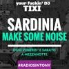 Dj Tixi - Sardinia Make Some Noise #30
