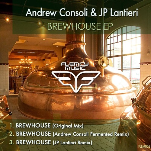 Andrew Consoli & JP Lantieri - Brewhouse EP [FLEM005]