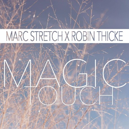 Magic Touch - Marc Stretch & Robin Thicke