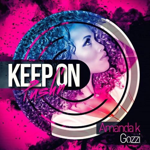 Keep Pushin' - Amanda K/GOZZI