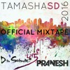 Clink Presents: TamashaSD 2016 The Official Mixtape Part 2 by Dr. Srimix & PRANESH