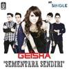 Geisha - Sementara Sendiri + Lirik ✔