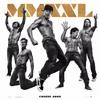 Sex You - Magic Mike XXL