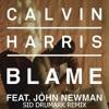Calvin Harris - Blame Ft. John Newman (Sid Drumark Remix)(FREE DOWNLOAD)