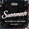 AVI S x SOUL D FT. ELVIS CRESPO - SUAVEMENTE (2k16 REMIX)