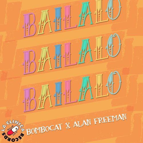 Alan Freeman x Bombocat -  Bailalo (Original Bass)