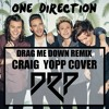 One Direction Drag Me Down (Craig Yopp Cover)- Trap Remix [FREE DOWNLOAD]