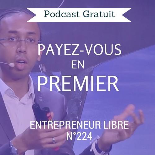 Payez-vous en premier ! - Entrepreneur Libre n°224