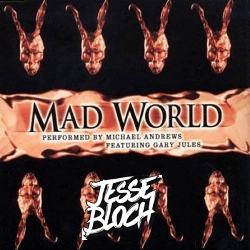 Gary Jules - Mad World (Jesse Bloch Bootleg)