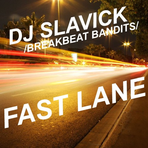 Dj Slavick - Fast Lane (feat. Breakbeat Bandits) /FREE DOWNLOAD/