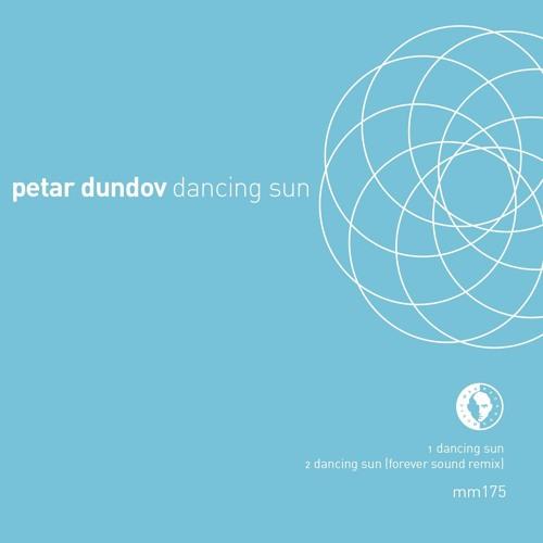 Petar Dundov - Dancing Sun / Dancing Sun (Forever Sound RMX)