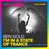 Ben Gold – I'm In A State Of Trance (ASOT 750 Anthem) [OUT NOW]