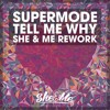 Supermode - Tell Me Why (She & Me Rework)