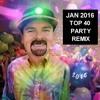 DJTK JAN 2016 TOP 40 PARTY REMIX mp3