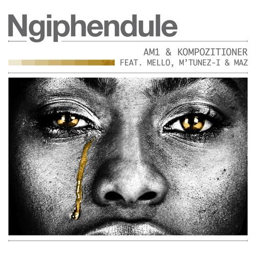 Ngiphendule Featuring Mello X M'tunez-i X Maz (Prod AM1 & Kompozitioner)