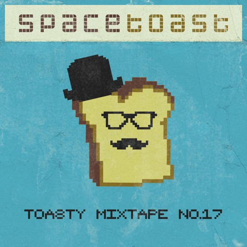 Toasty Mixtape No. 17