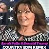 Sarah Palin & Donald Trump - Hee Haw (Country EDM Remix)