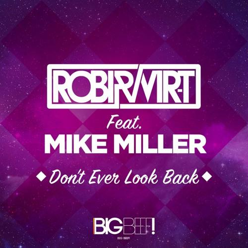 Robi & Vir-T Feat. Mike Miller - Don't Ever Look Back (Rick Ellback Remix)