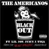128 The Americanos - BlackOut Ft. Lil Jon, Juicy J & Tyga [ RdixEnero2OlG ]