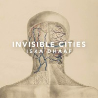 Iska Dhaaf - Invisible Cities