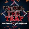 Don James Ft Boyd Janson - Wine The Trap (CLICK BUY FOR FREE DOWNLOAD)