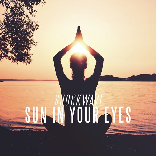Shockwave - Sun In Your Eyes [FREE DOWNLOAD]