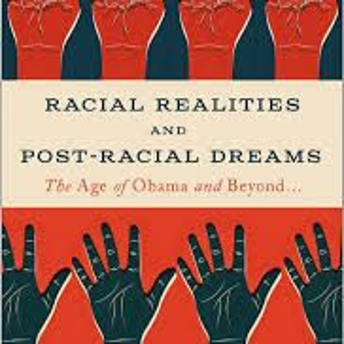 Julius Bailey on Racial Realities and Post Racial Dreams