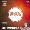 Warm Up Sessions Podcast #008 - Afro Dj Pupo