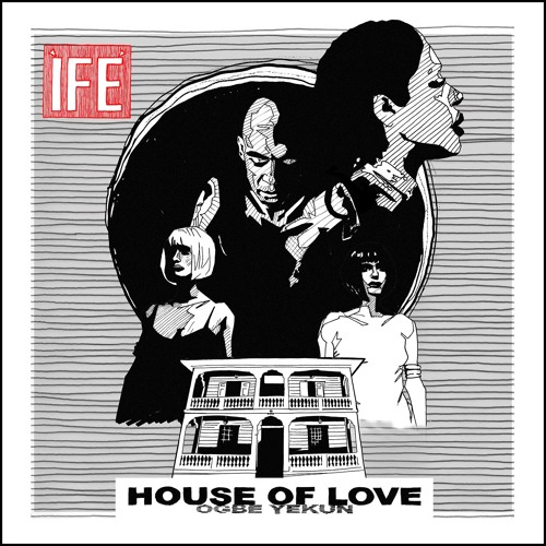 HOUSE OF LOVE (Ogbe Yekun)