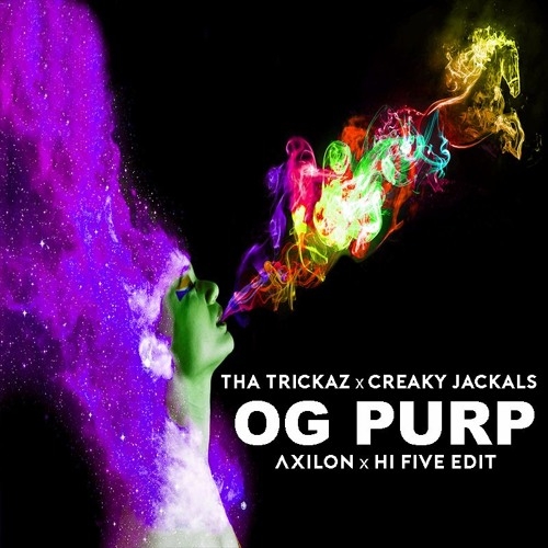 Tha Trickaz X Creaky Jackals - OG Purp (Axilon X Hi Five Edit)