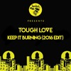 Tough Love - Keep It Burning (2016 Edit) ***FREE DOWNLOAD***