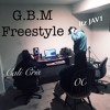 G.B.M Freestyle Ft. Ghost,00, and Cali Cris