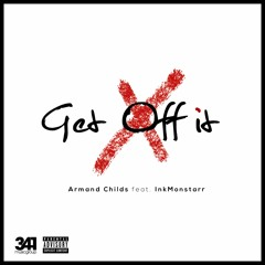 Armand Childs feat. InkMonstarr - Get Off It (Prod. By 341 Music Group)