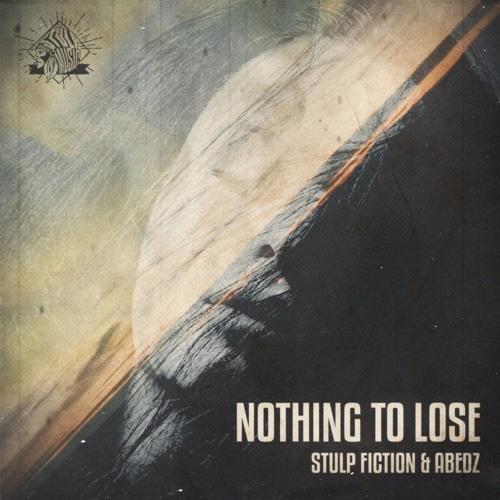 Stulp Fiction & Abedz - Nothing To Lose