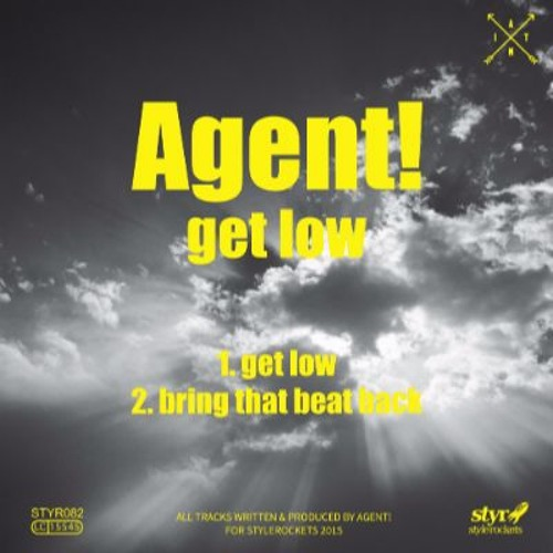 AGENT! - Get Low ep (Style Rockets 82)