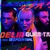 Delia Si Deepcentral - Gura Ta 2016